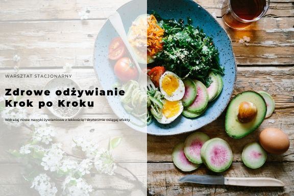Warsztat Zdrowe odżywianie Krok po Kroku + sesja indywidualna